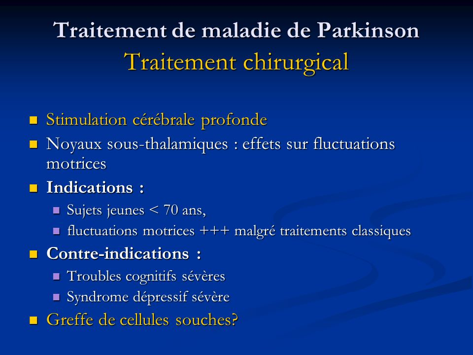 Traitement de maladie de Parkinson Traitement chirurgical
