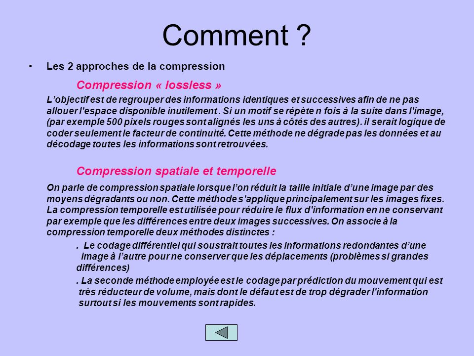 Comment Compression « lossless » Les 2 approches de la compression