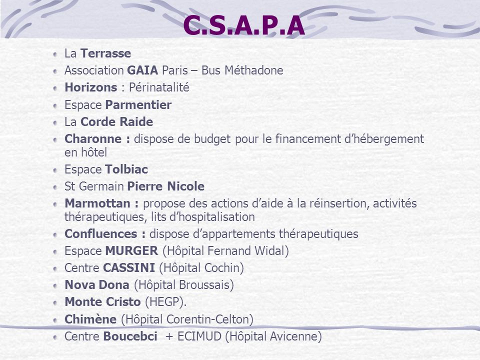 C.S.A.P.A . …/… La Terrasse Association GAIA Paris – Bus Méthadone