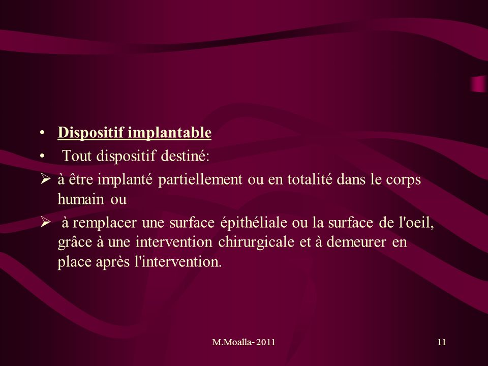 Dispositif implantable Tout dispositif destiné:
