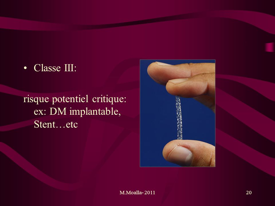 risque potentiel critique: ex: DM implantable, Stent…etc