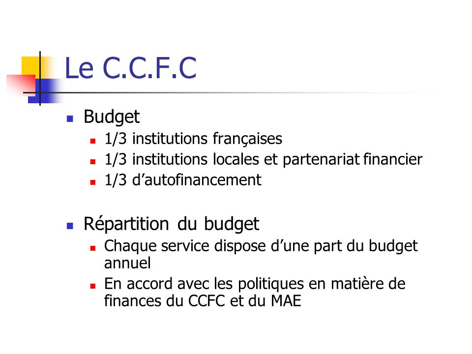 Le C.C.F.C Budget Répartition du budget 1/3 institutions françaises
