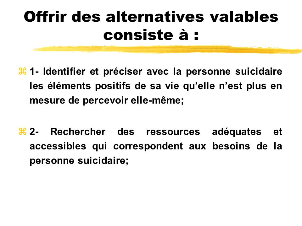 Offrir des alternatives valables consiste à :