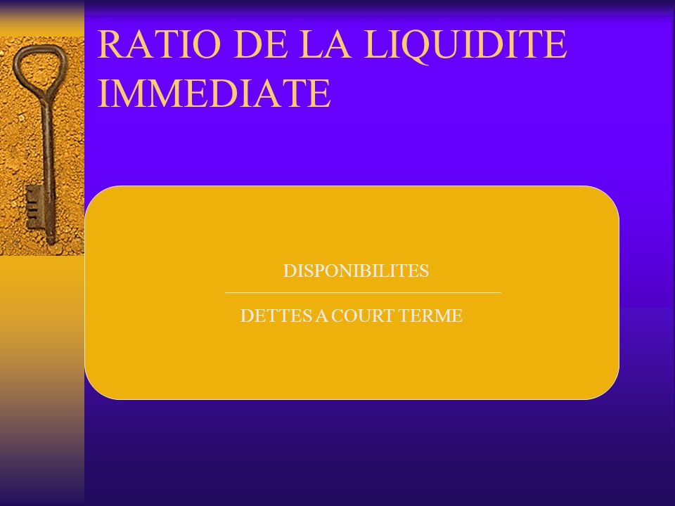 RATIO DE LA LIQUIDITE IMMEDIATE