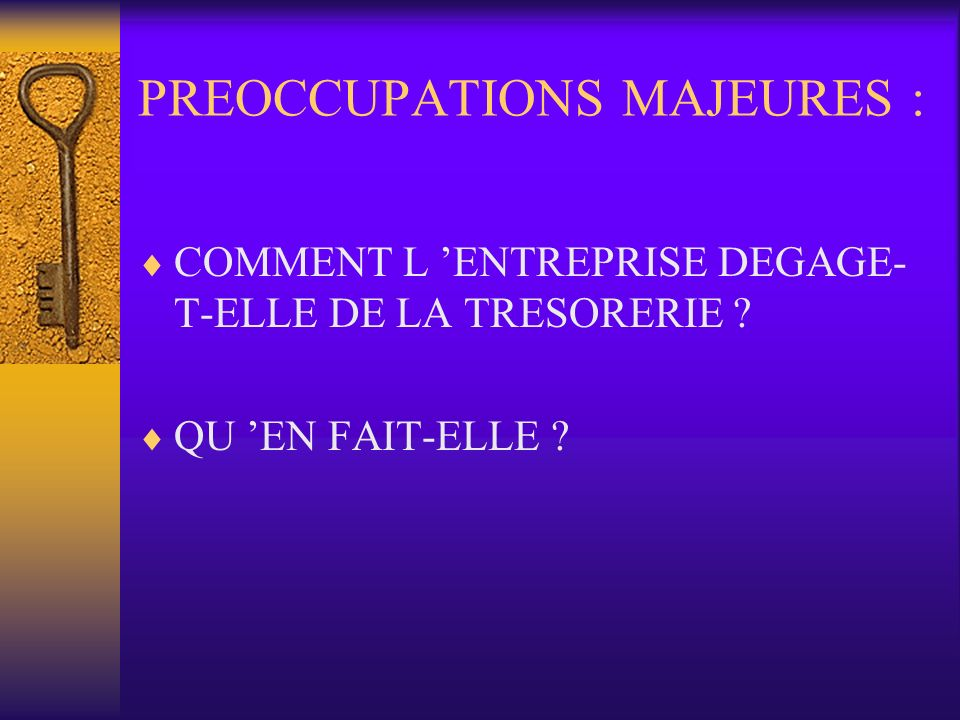 PREOCCUPATIONS MAJEURES :
