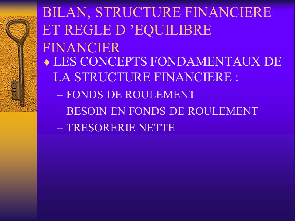 BILAN, STRUCTURE FINANCIERE ET REGLE D 'EQUILIBRE FINANCIER