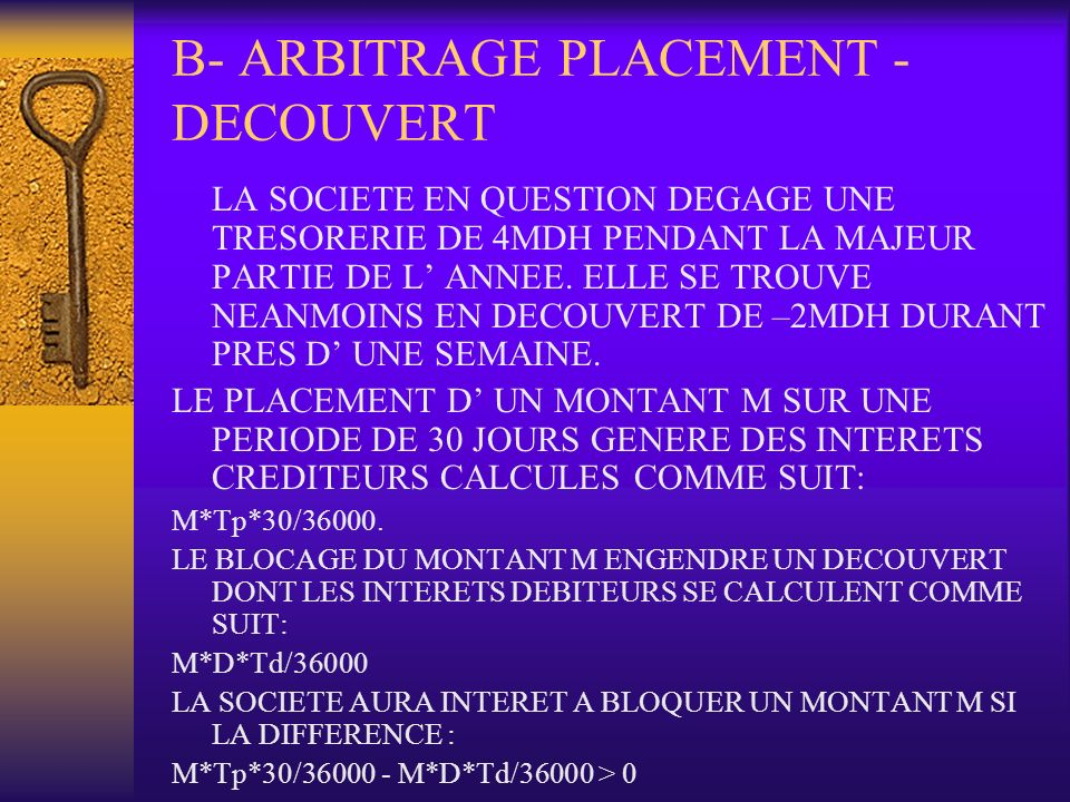 B- ARBITRAGE PLACEMENT - DECOUVERT