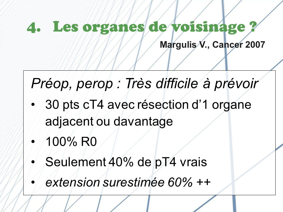 Les organes de voisinage Margulis V., Cancer 2007