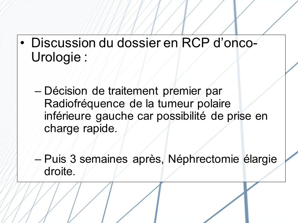 Discussion du dossier en RCP d'onco-Urologie :