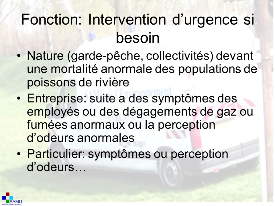 Fonction: Intervention d'urgence si besoin