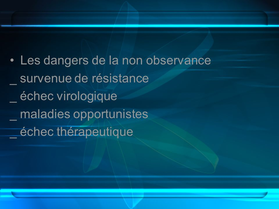 Les dangers de la non observance