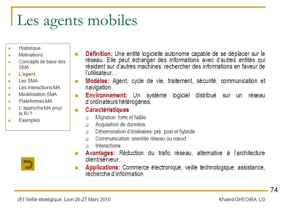 Les agents mobiles Historique. Motivations. Concepts de base des SMA. L'agent. Les SMA. Les interactions MA.
