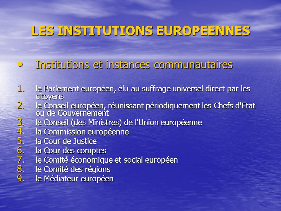 LES INSTITUTIONS EUROPEENNES