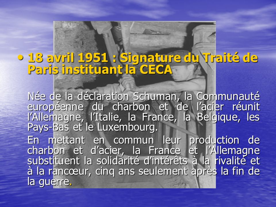 18 avril 1951 : Signature du Traité de Paris instituant la CECA