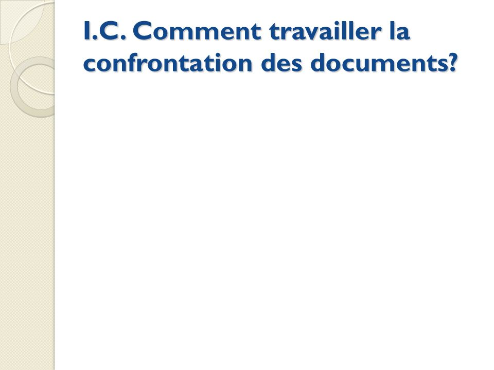 I.C. Comment travailler la confrontation des documents