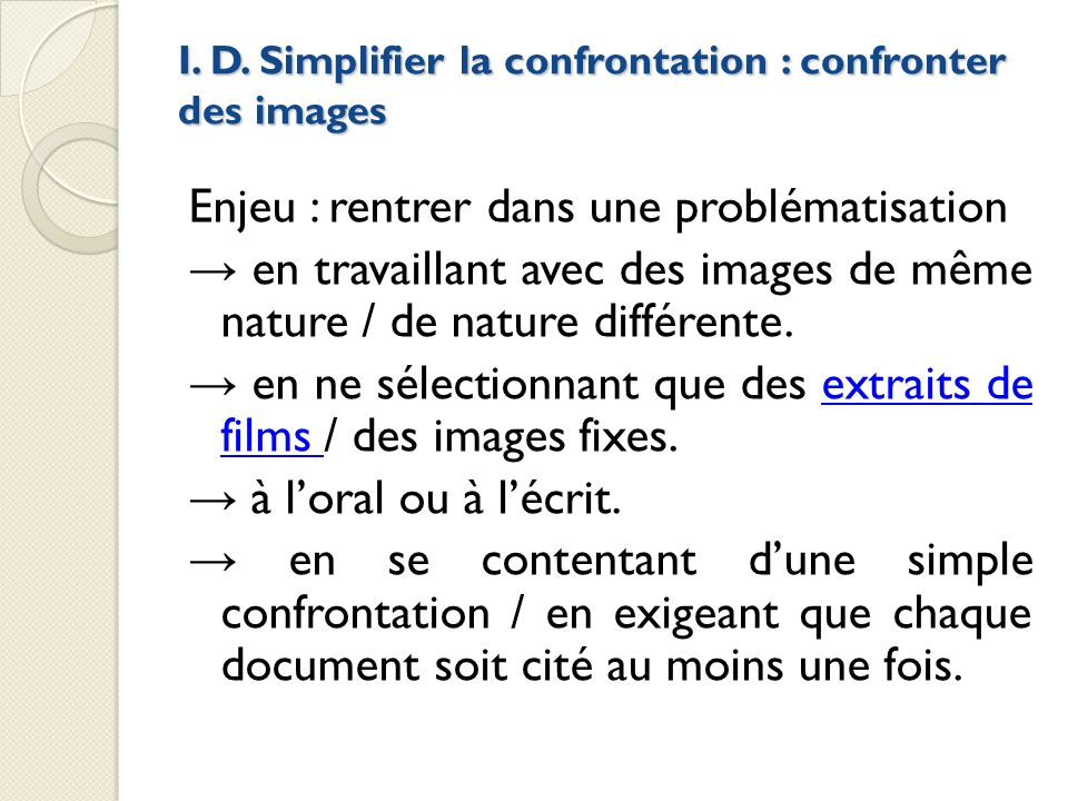 I. D. Simplifier la confrontation : confronter des images