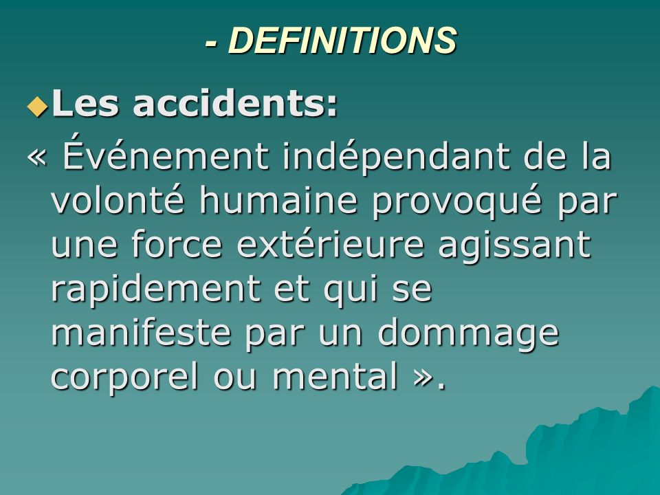 - DEFINITIONS Les accidents: