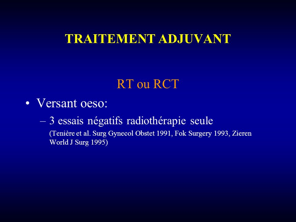 TRAITEMENT ADJUVANT RT ou RCT Versant oeso: