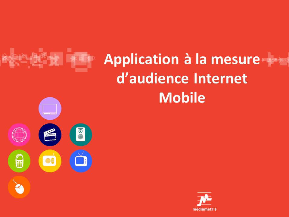Application à la mesure d'audience Internet Mobile
