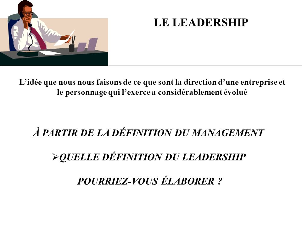 LE LEADERSHIP À PARTIR DE LA DÉFINITION DU MANAGEMENT