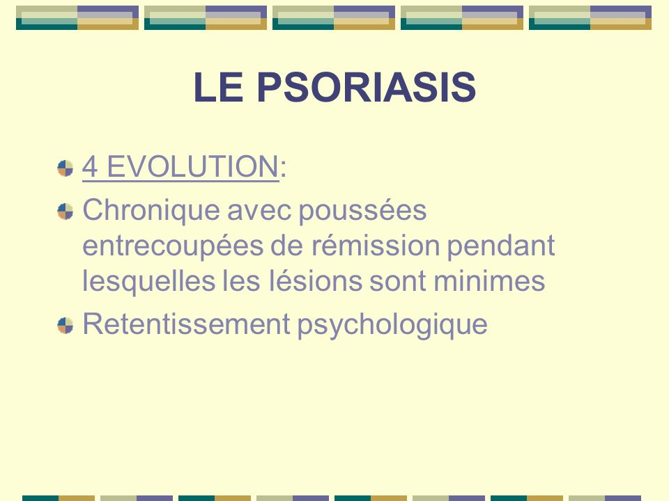 LE PSORIASIS 4 EVOLUTION:
