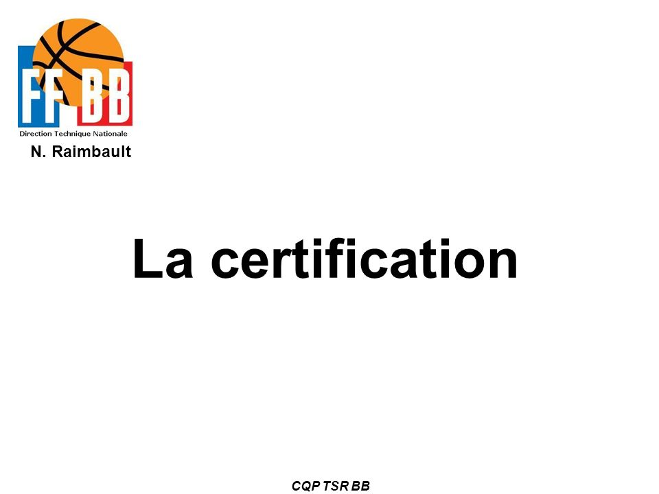 La certification CQP TSR BB
