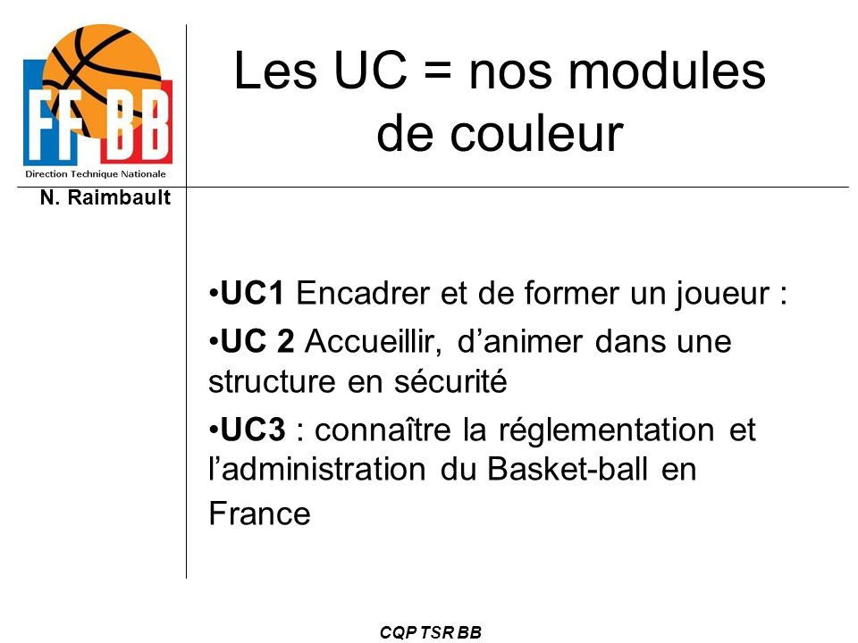 Les UC = nos modules de couleur