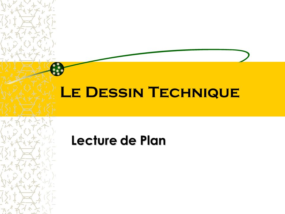 Le Dessin Technique Lecture de Plan