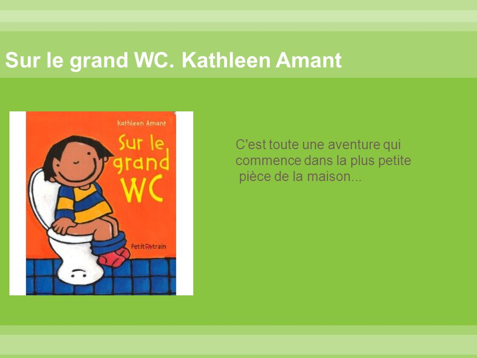 Sur le grand WC. Kathleen Amant