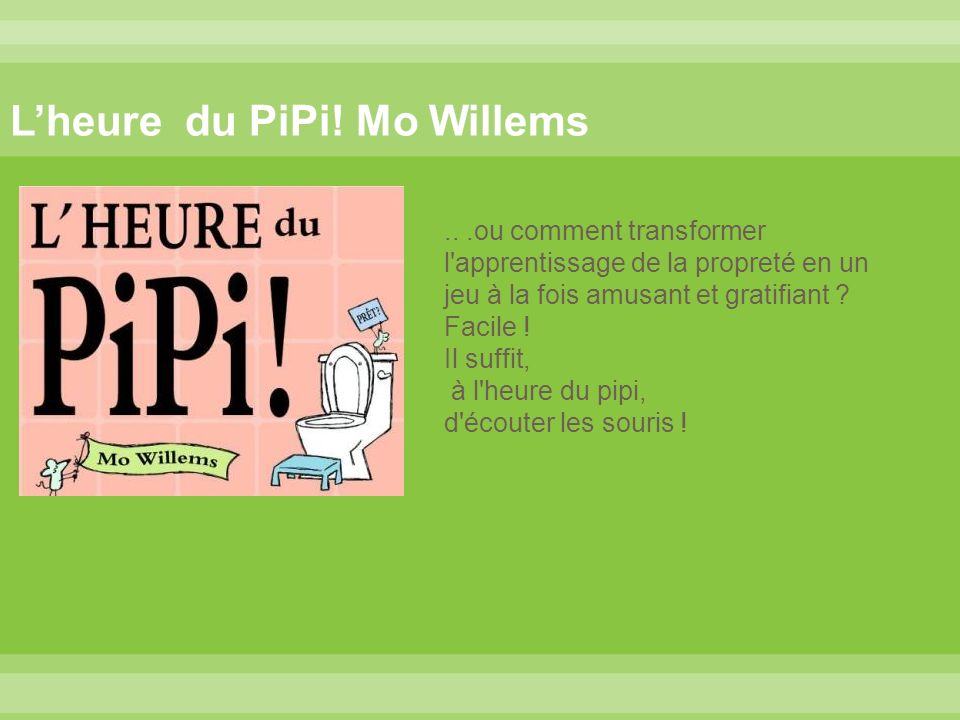 L'heure du PiPi! Mo Willems