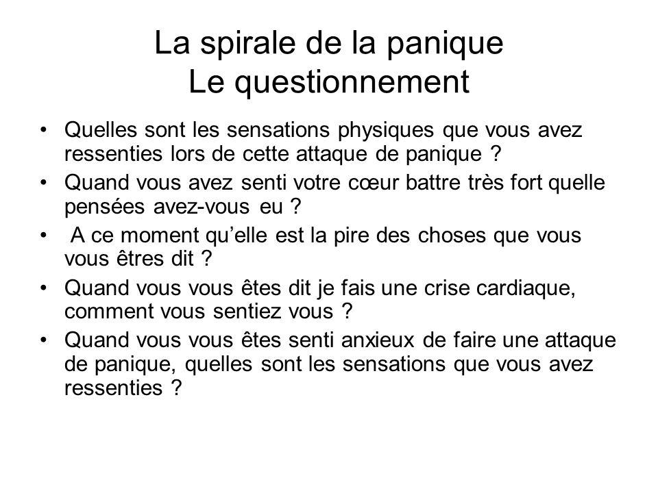 La spirale de la panique Le questionnement