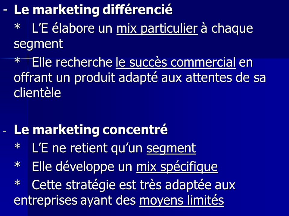 - Le marketing différencié
