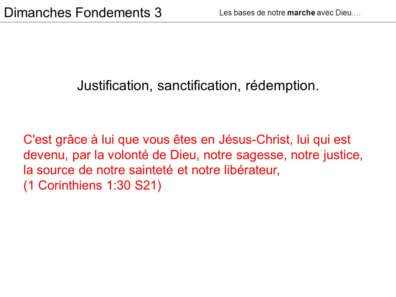 Justification, sanctification, rédemption.