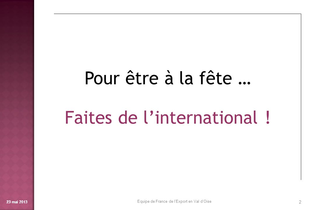 Faites de l'international !