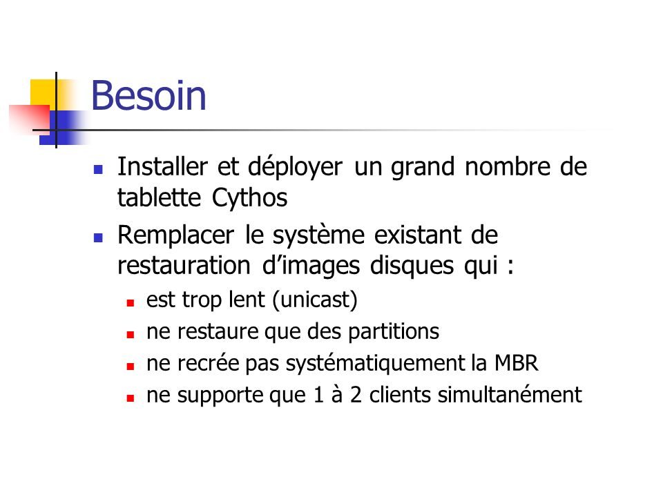 Besoin Installer et déployer un grand nombre de tablette Cythos