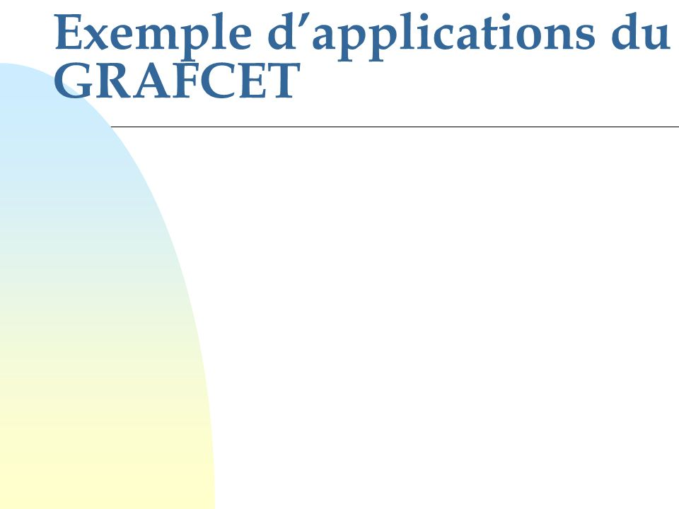 Exemple d'applications du GRAFCET