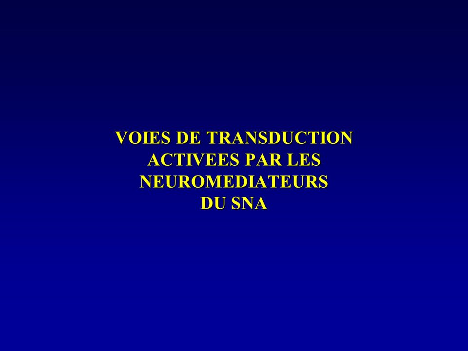 VOIES DE TRANSDUCTION ACTIVEES PAR LES NEUROMEDIATEURS DU SNA
