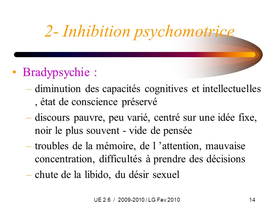 2- Inhibition psychomotrice
