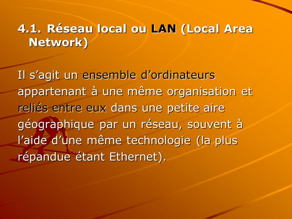4.1. Réseau local ou LAN (Local Area Network)