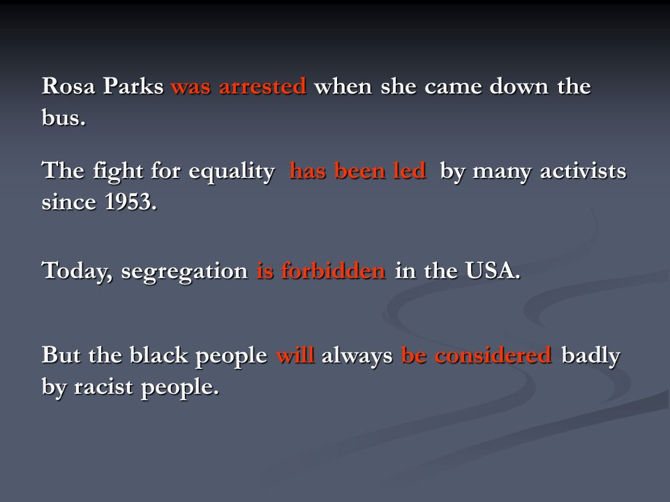 Rosa Parks was arrested when she came down the bus.