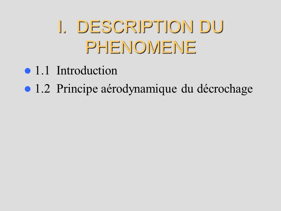 I. DESCRIPTION DU PHENOMENE