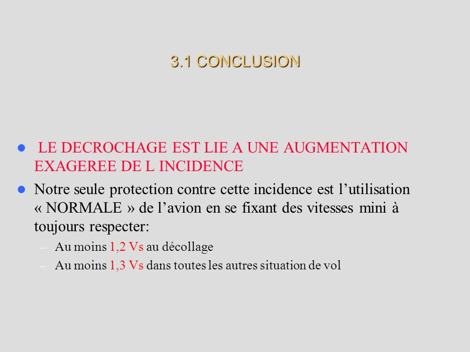 LE DECROCHAGE EST LIE A UNE AUGMENTATION EXAGEREE DE L INCIDENCE