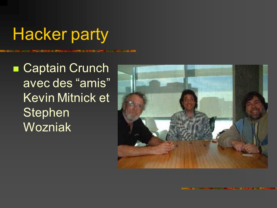 Hacker party Captain Crunch avec des amis Kevin Mitnick et Stephen Wozniak