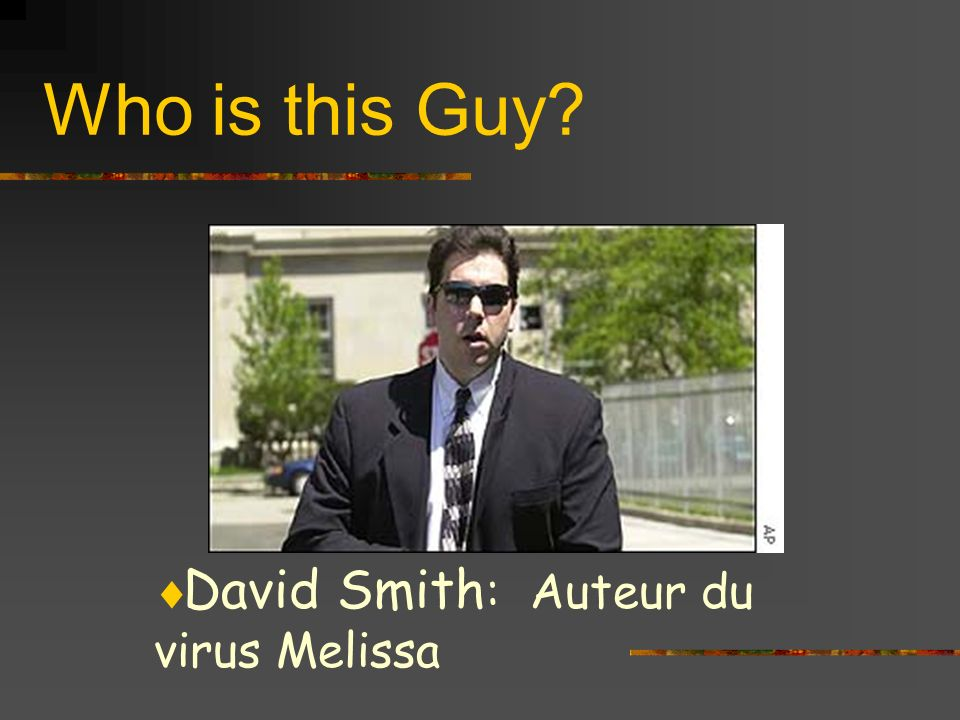 Who is this Guy David Smith: Auteur du virus Melissa