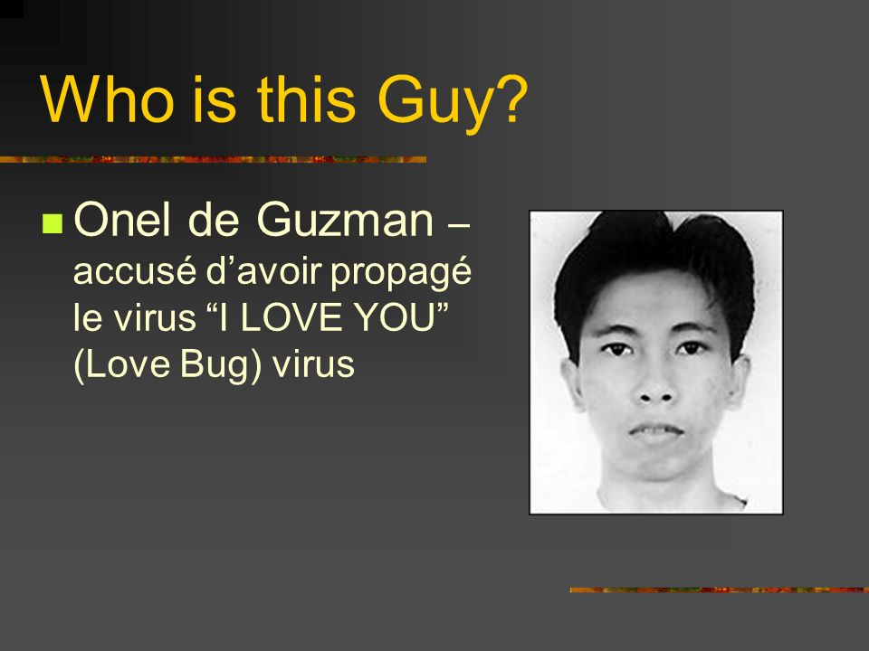 Who is this Guy Onel de Guzman – accusé d'avoir propagé le virus I LOVE YOU (Love Bug) virus