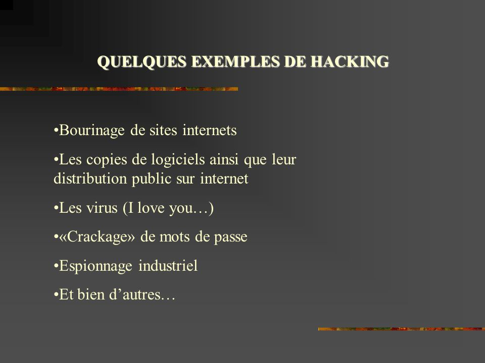 QUELQUES EXEMPLES DE HACKING