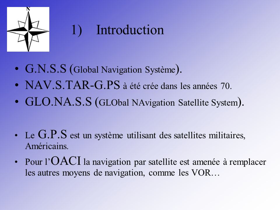 Introduction G.N.S.S (Global Navigation Système).