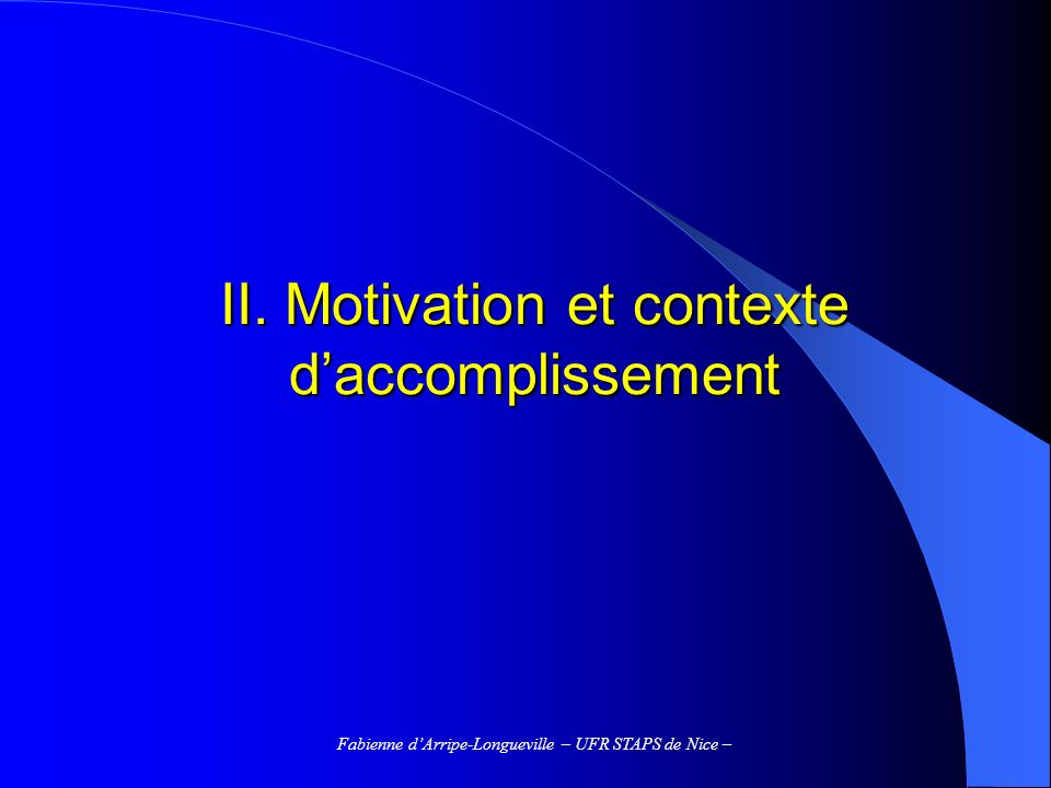 II. Motivation et contexte d'accomplissement