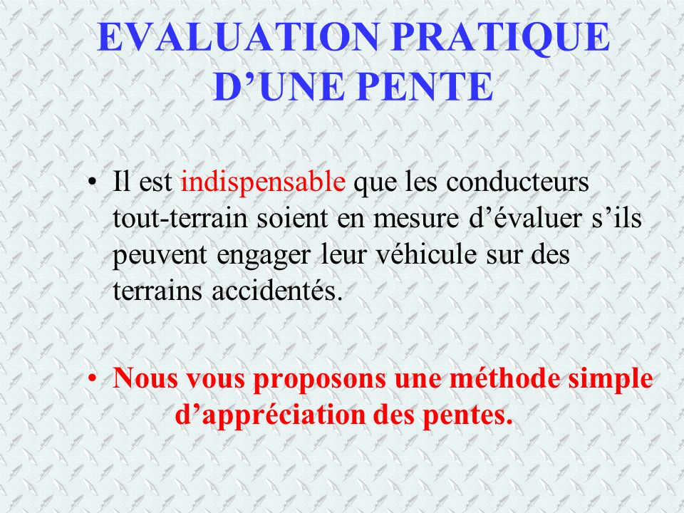 EVALUATION PRATIQUE D'UNE PENTE