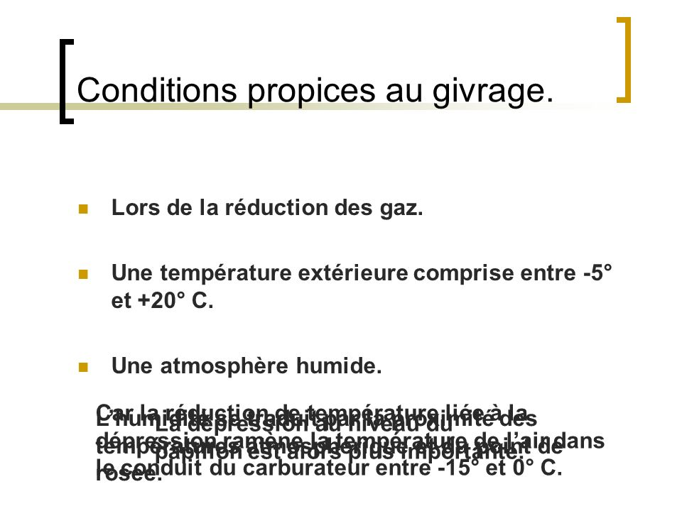 Conditions propices au givrage.